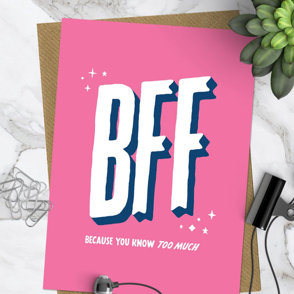 BFF Because You Know Too Much (Pack of 6)
