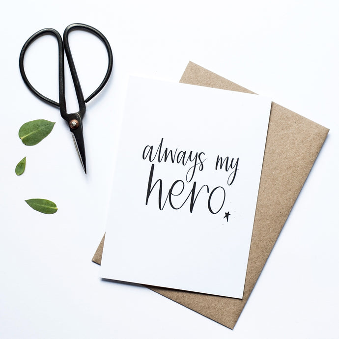 'Always My Hero' Fathers Day Card