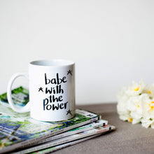 'Babe with the Power' Mug (pre-order only)