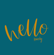 'Hello Lovely' Print
