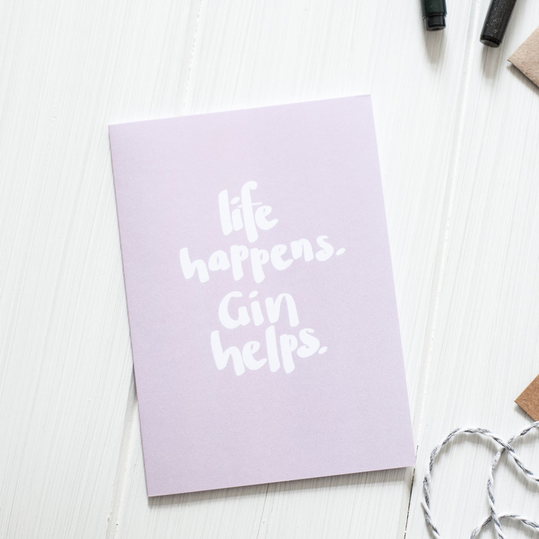 'life happens gin helps' Card