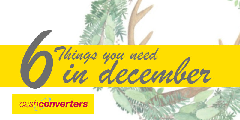 6 Things You Need In December!