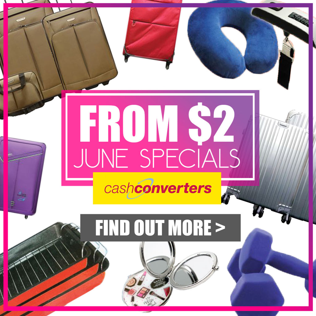 June 2017: Best Deals At Cash Converters!