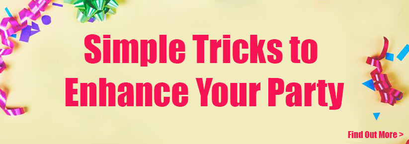 7 Simple Tricks To Enhance Your Party