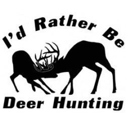 Decal I'd Rather Be Deer Hunting #2042
