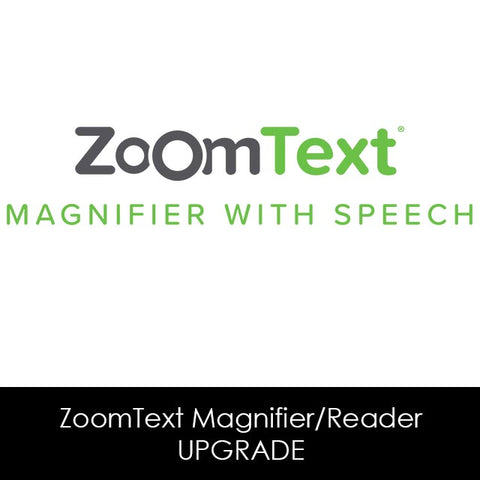 ZoomText Magnifier/Reader Upgrade