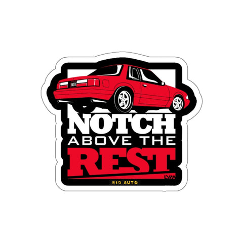 Notch Above The Rest Sticker