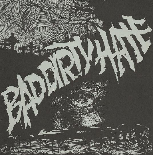 BAD DIRTY HATE - 100% EP
