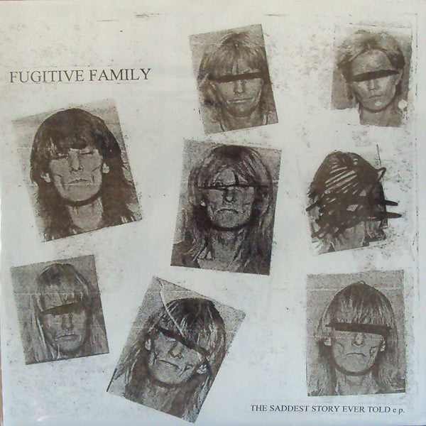 FUGITIVE FAMILY - The Saddest Story Ever Told EP