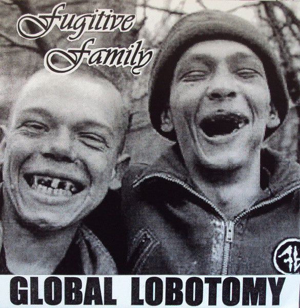 FUGITIVE FAMILY - Global Lobotomy