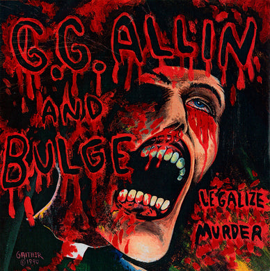 GG ALLIN AND BULGE - Legalize Murder