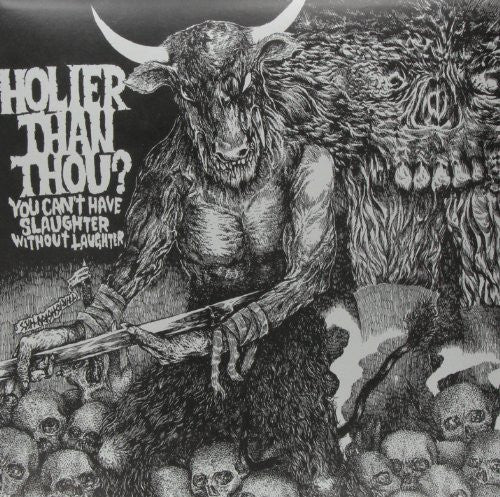 HOLIER THAN THOU? - You Can't Have Slaughter Without Laughter