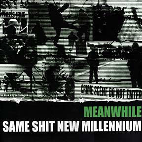 MEANWHILE - Same Shit New Millennium
