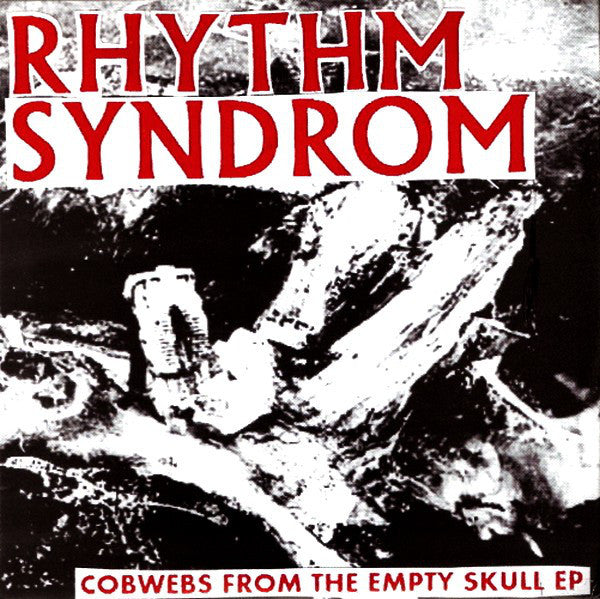 RHYTHM SYNDROM - Cobwebs from the Empty Skull EP