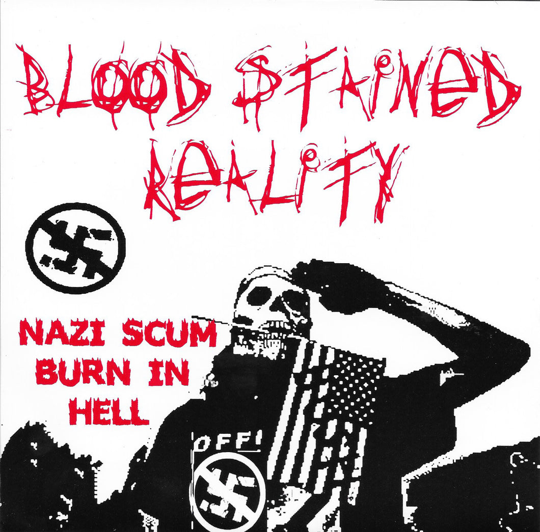 BLOOD STAINED REALITY - Nazi Scum Burn In Hell