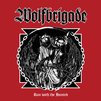 WOLFBRIGADE - Run with the Hunted