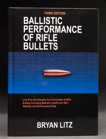 Ballistic Performance of Rifle Bullets- 3rd Edition