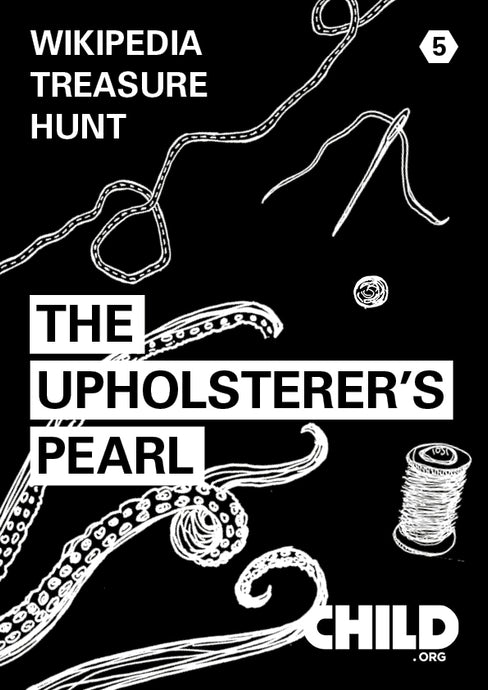 Wikipedia Treasure Hunt 5 - The Upholsterer's Pearl