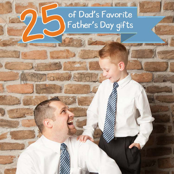 25 of Dad's Favorite Father's Day Gifts