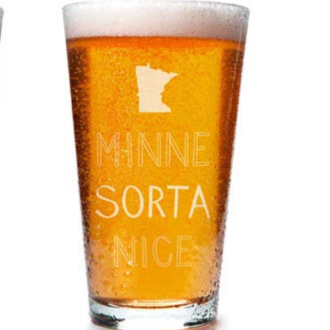 Minne Sorta Nice Laser Etched Pint Glass
