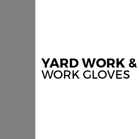 Yard and Work Gloves