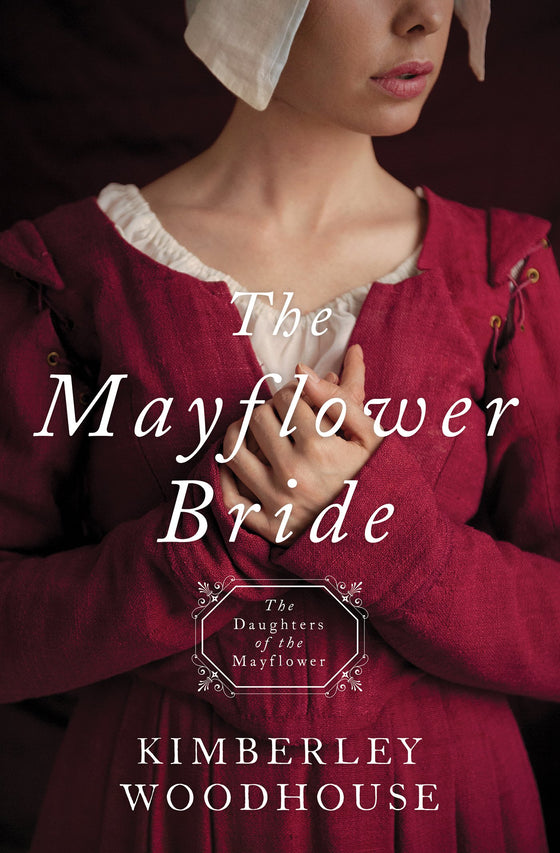 The Mayflower Bride (Daughters Of The Mayflower #1) (Feb 2018)