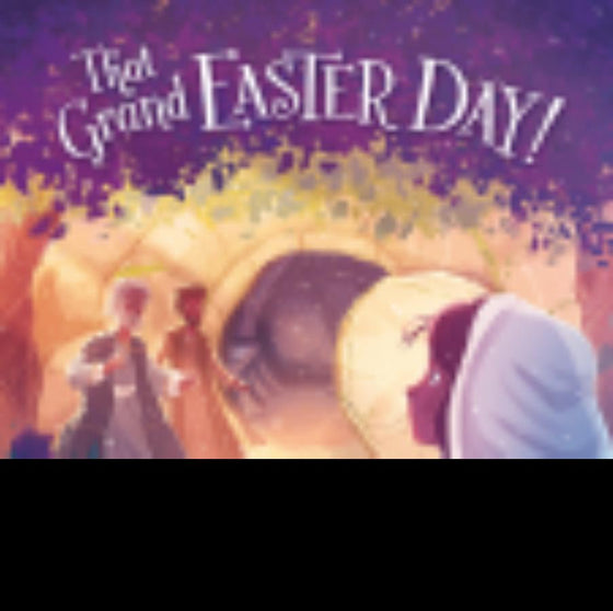 That Grand Easter Day! (Feb 2018)