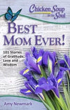 Chicken Soup for the Soul: The Best Mom Ever!: 101 Stories of Gratitude, Love and Wisdom-Christian Books-SonGear Marketplace-SonGear