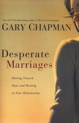 Desperate Marriages: Moving Toward Hope and Healing in Your Relationship-Christian Books-SonGear Marketplace-SonGear