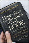 How to Run Your Business by the Book: A Biblical Blueprint to Bless Your Business (Revised, Expanded)-Christian Books-SonGear Marketplace-SonGear