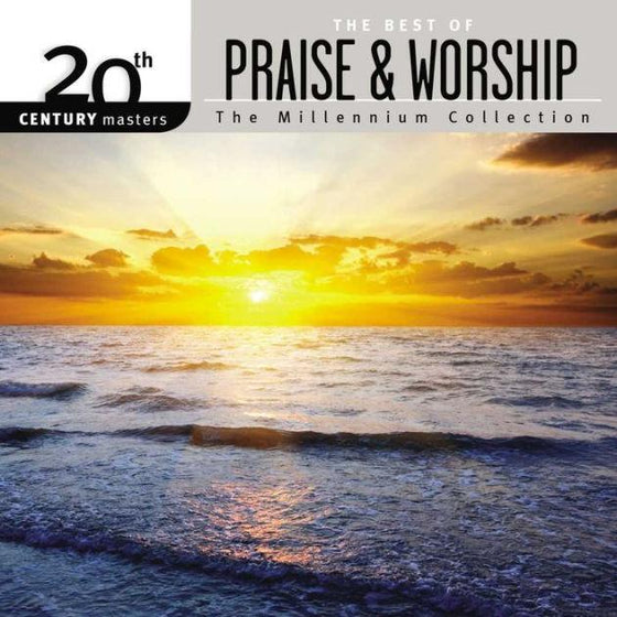The Millennium Collection: The Best of Praise & Worship