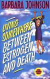 Living Somewhere Between Estrogen and Death-Christian Books-SonGear Marketplace-SonGear