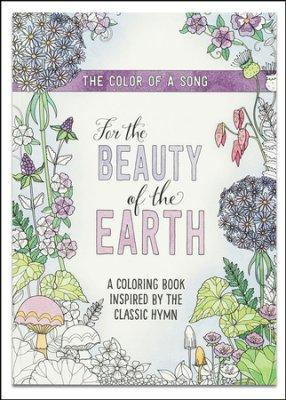 For the Beauty of the Earth Coloring Books for Adults