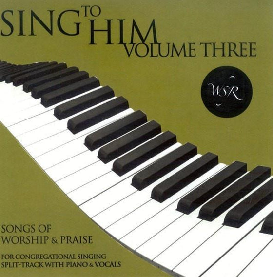 Sing to Him, Volume Three: 15 Songs of Worship and Praise (Split track)-Christian Music-SonGear Marketplace-SonGear