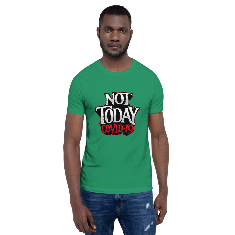 Not Today Covid 19 Unisex T-Shirt