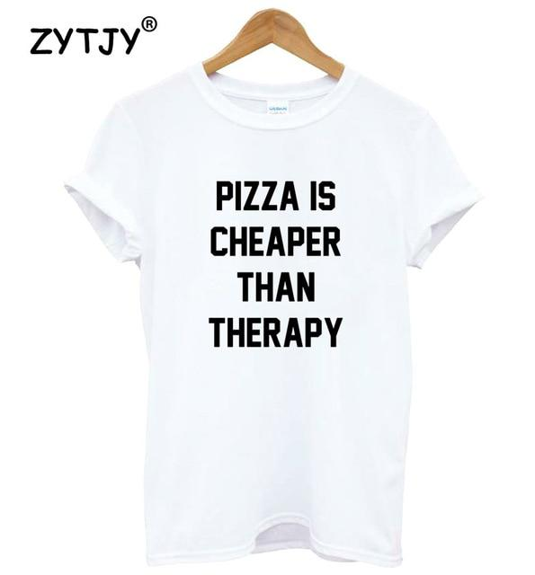 Jerry's Apparel Pizza T-shirts White / S PIZZA IS CHEAPER THAN THERAPY T shirt