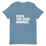 Women's T-Shirt Fuck The New Normal