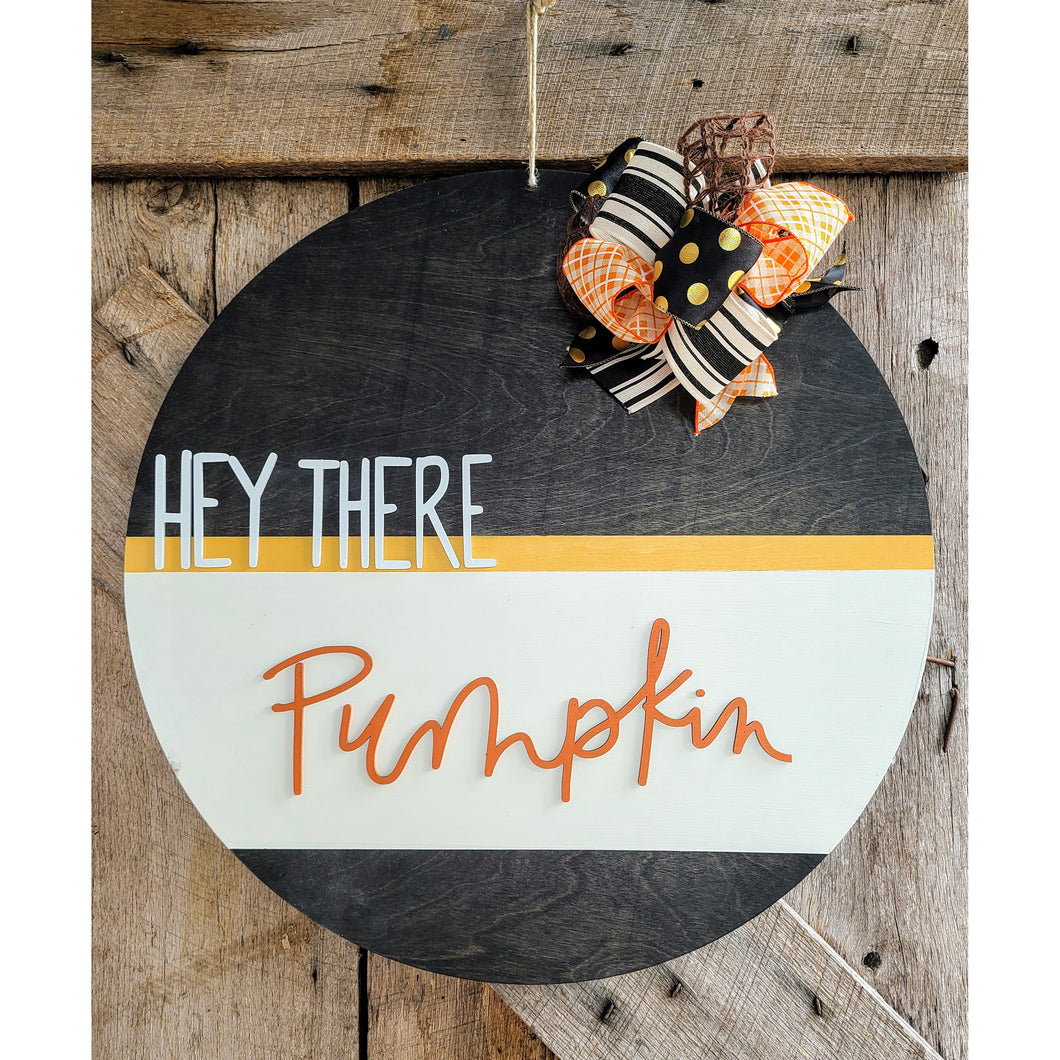 Hey there Pumpkin Fall Stained & Painted Wood Round