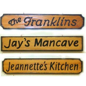 4in high x 18in long, 1 line custom wood sign A