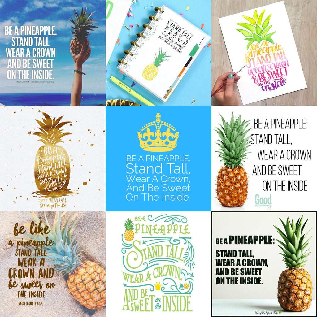 Be a pineapple. Stand tall, wear a crown and be sweet on the inside. Who created the infamous quote? Find out on The Salty Pineapple Blog! #beapineapple #saltypineapple #saltypineappleshop #quote #inspiration #pineapple