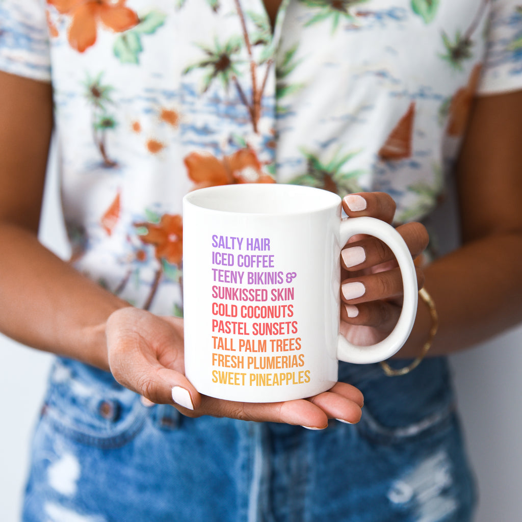 Beach is Life Mug - White 11 oz. Ceramic Coffee Mug - Printed in the USA - The Salty Pineapple Shop - Salty Hair Iced Coffee Teeny Bikinis Sunkissed Skin Cold Coconuts Pastel Sunsets Tall Palm Trees Fresh Plumerias Sweet Pineapples Sunset Printed Quote Design Cute Colourful Tropical Beach