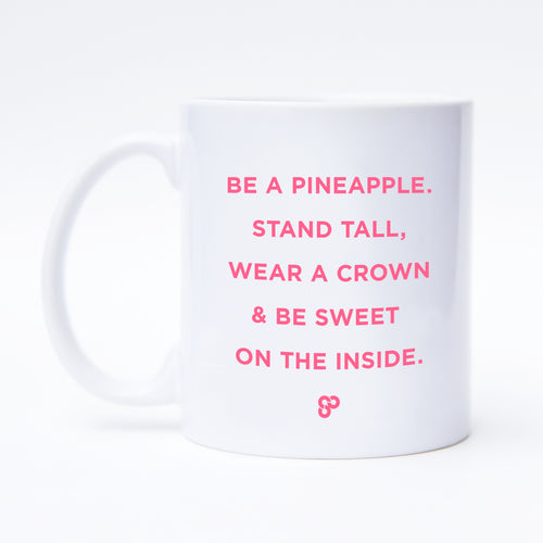 Be a Pineapple - Coffee Mug