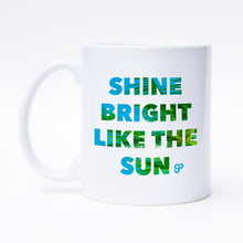 Shine Bright Like The Sun - Coffee Mug