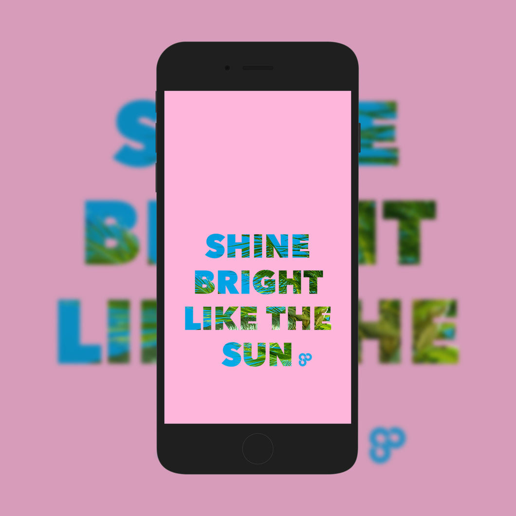 Shine Bright Like The Sun Blue - Phone Wallpaper