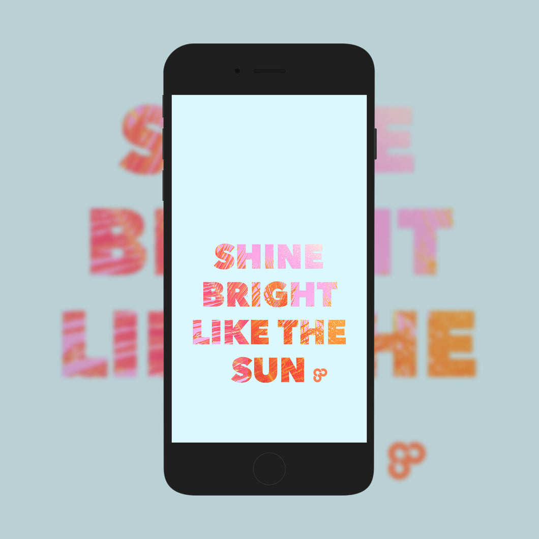Shine Bright Like The Sun Pink - Phone Wallpaper