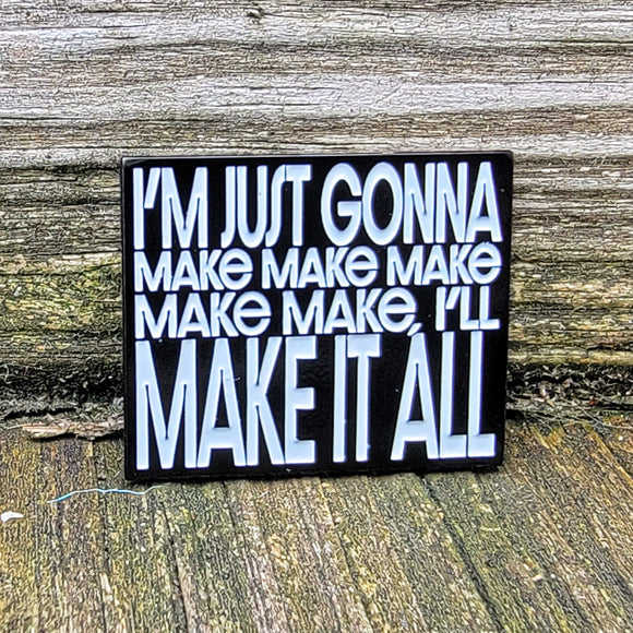 PRE-ORDER - Taylor Swift Make It All Pin