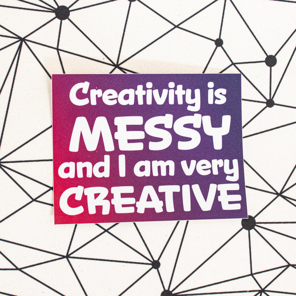 Creativity Is Messy Super Sticker