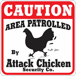 Sign: Area Patrolled Attack Chicken