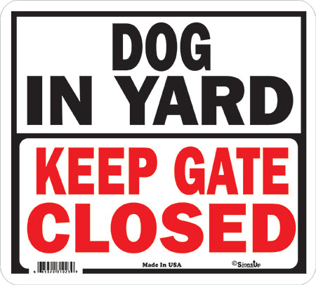 Sign: Dog in Yard/Keep Gate Closed