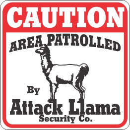 Sign: Area Patrolled By Attack Llama
